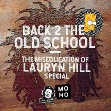 Back-2-the-old-school-the-miseducation-of-lauryn-hill-special-1547495642