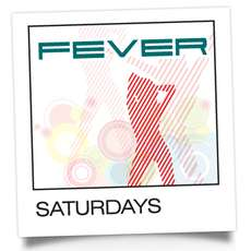 Fever-saturdays