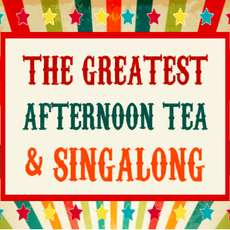 The-greatest-afternoon-tea-singalong-1568229275
