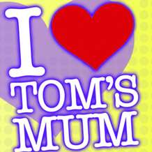 I-love-tom-s-mum-1345883543