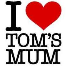 I-love-tom-s-mum-1492849520